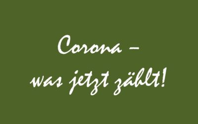 Corona – was jetzt zählt!
